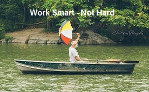 Work Smarter- Not Harder