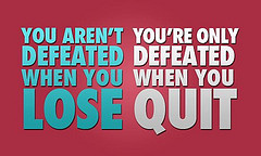 Quitters Never Win- Stay The Course