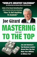 Mastering Your Way to the Top, a Sales Training Book by Joe Girard